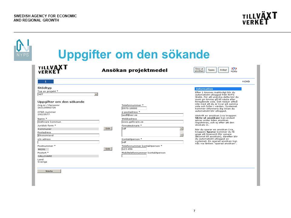 SWEDISH AGENCY FOR ECONOMIC AND REGIONAL GROWTH 7 Uppgifter om den sökande