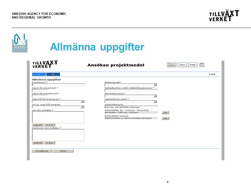SWEDISH AGENCY FOR ECONOMIC AND REGIONAL GROWTH 8 Allmänna uppgifter