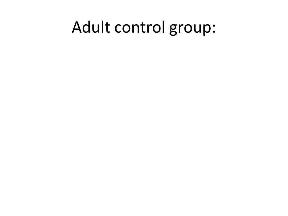 Adult control group: