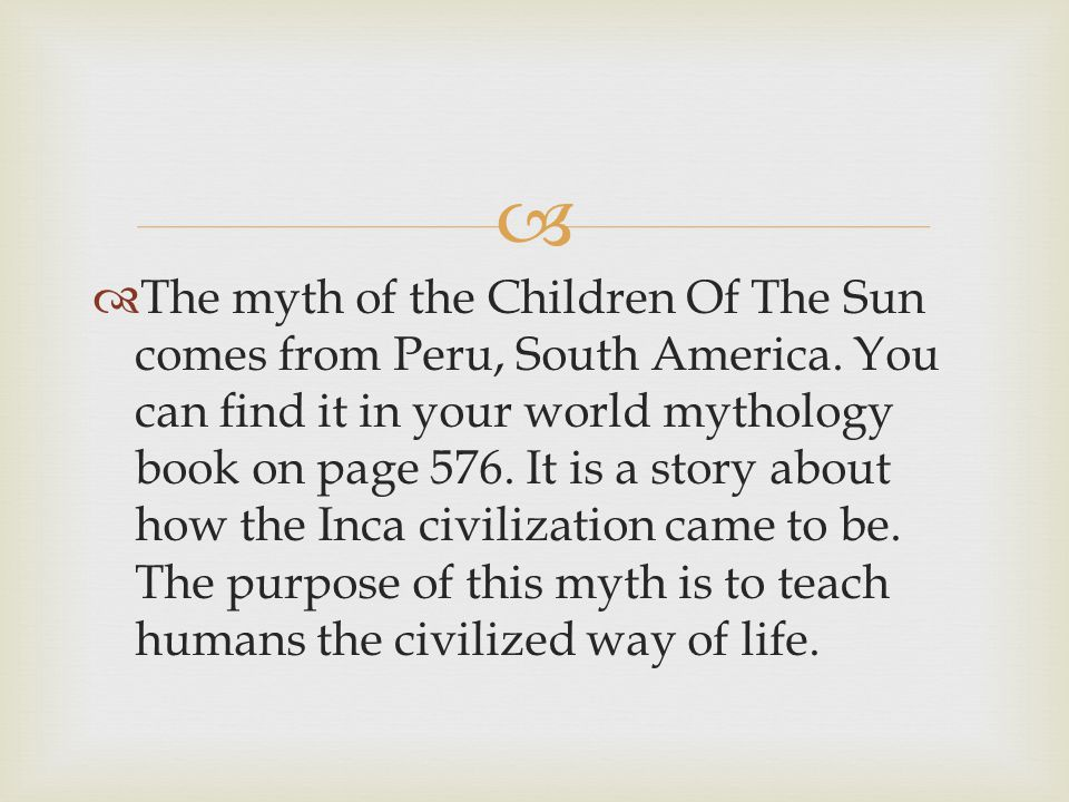   Father Sun- is a God that lives in the heavens.