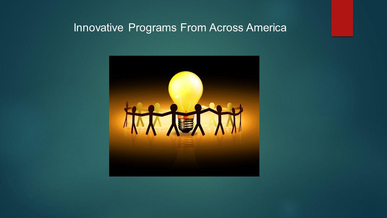 Innovative Programs From Across America