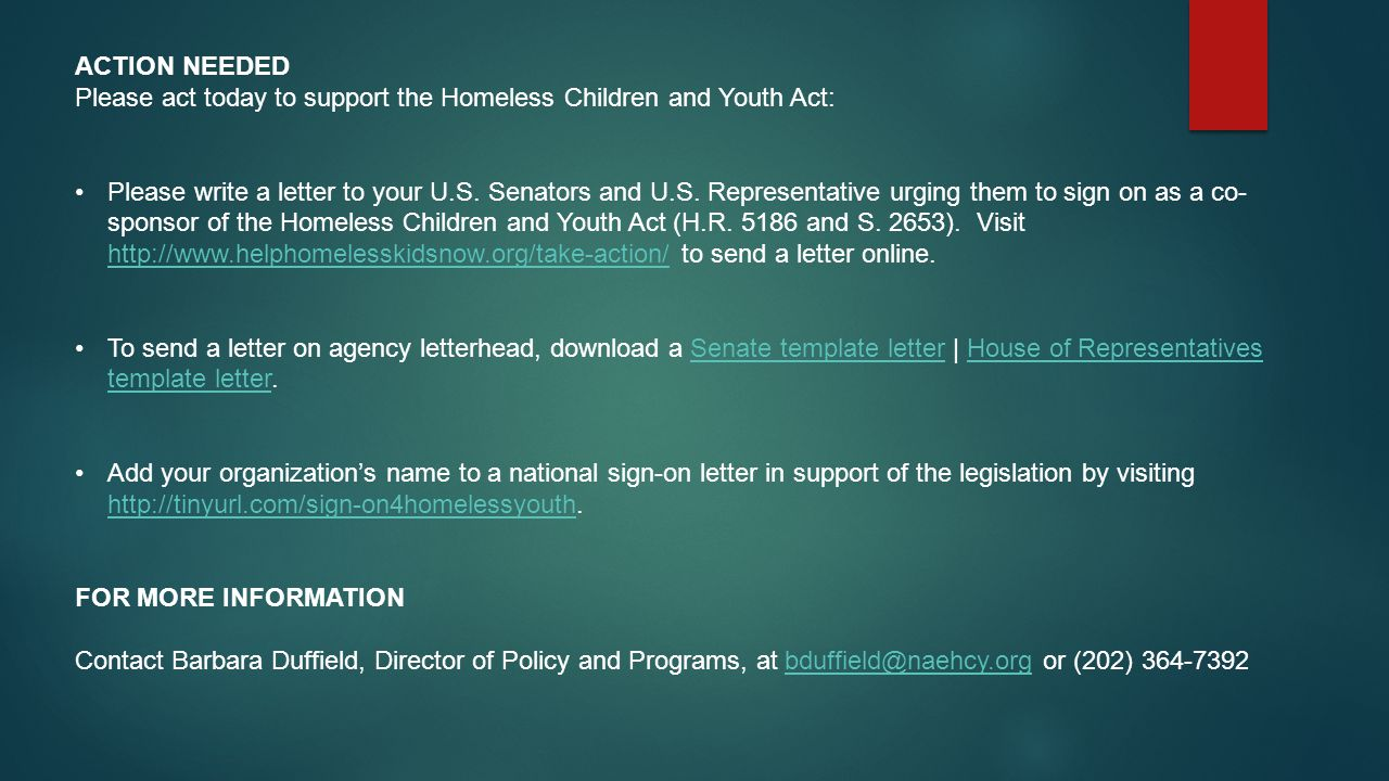 ACTION NEEDED Please act today to support the Homeless Children and Youth Act: Please write a letter to your U.S.