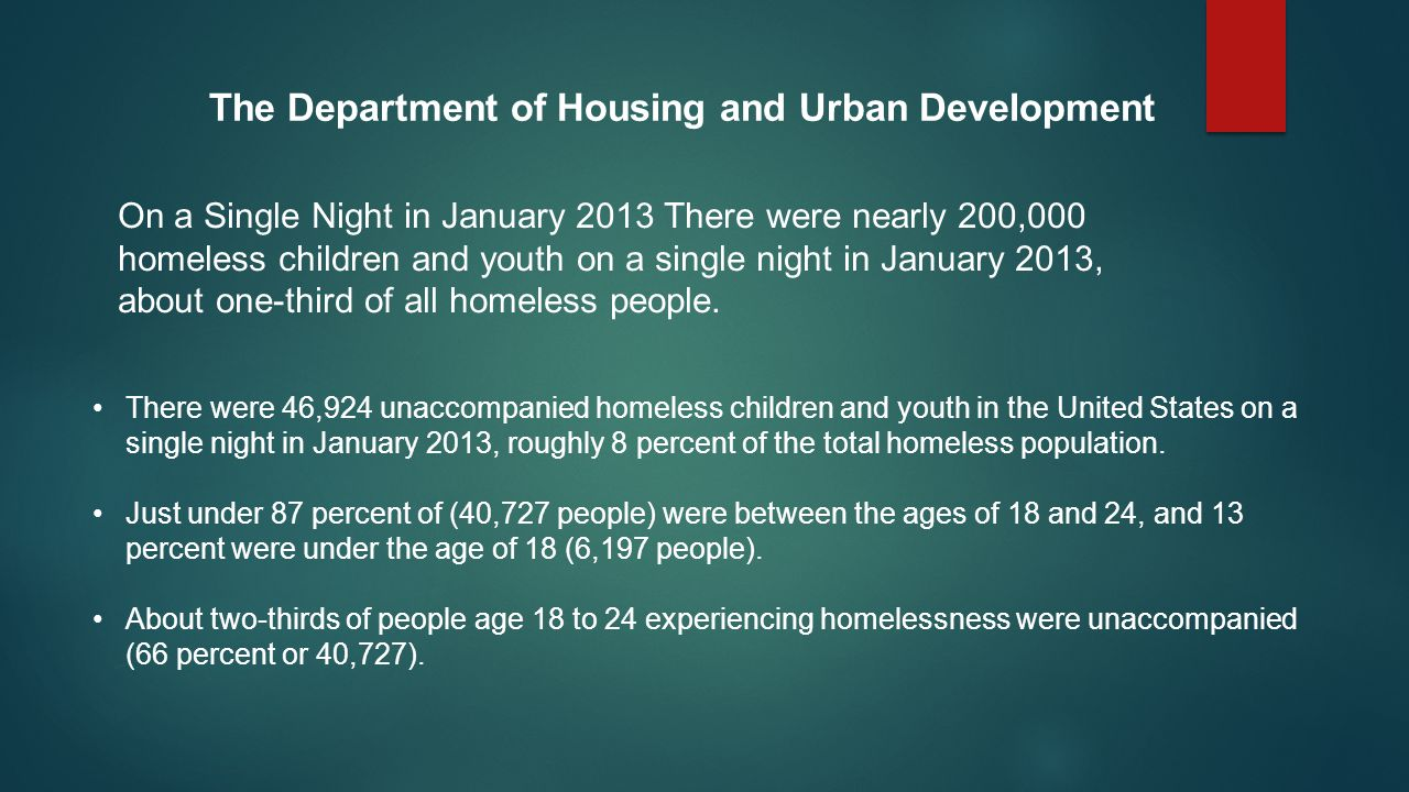 On a Single Night in January 2013 There were nearly 200,000 homeless children and youth on a single night in January 2013, about one-third of all homeless people.