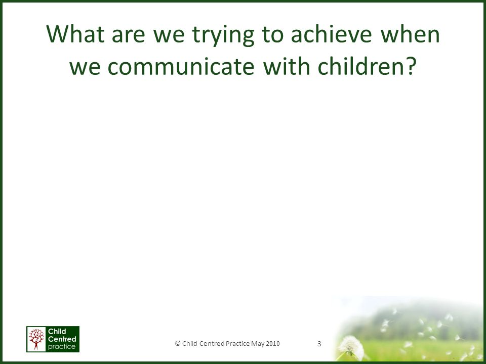What we need to understand about children Attachment Regulation Self Efficacy How does this manifest Resilience Sense of self Other mindedness Ability to make choices 4 October 2009
