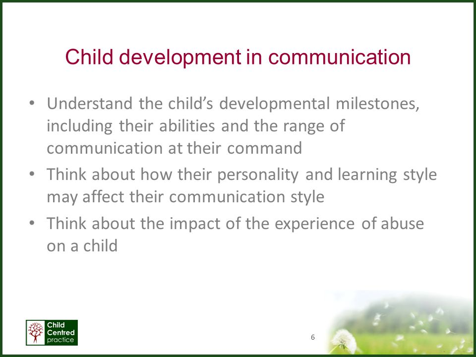 Communicating with Children © National Children s Bureau 2006 Ways in which children's voices are silenced By not reporting what was said Children are minor characters in the narrative More weight is given to adult views when there are differences of opinion or conflicting accounts Presupposing what they might say Descriptions of children being limited only to how they respond or relate to their parents Presenting their voices as untrustworthy