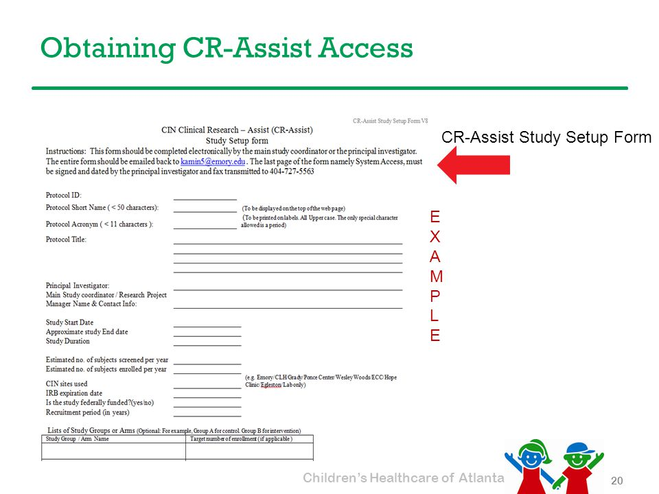 Children's Healthcare of Atlanta Obtaining CR-Assist Access 20 CR-Assist Study Setup Form EXAMPLEEXAMPLE
