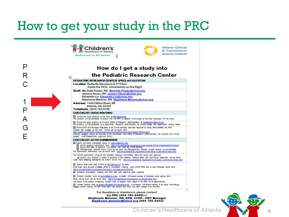 Children's Healthcare of Atlanta PRC Guidelines Guidelines can be found here: 10 http://www.pedsresearch.org/clinical-research/pediatric-research-center