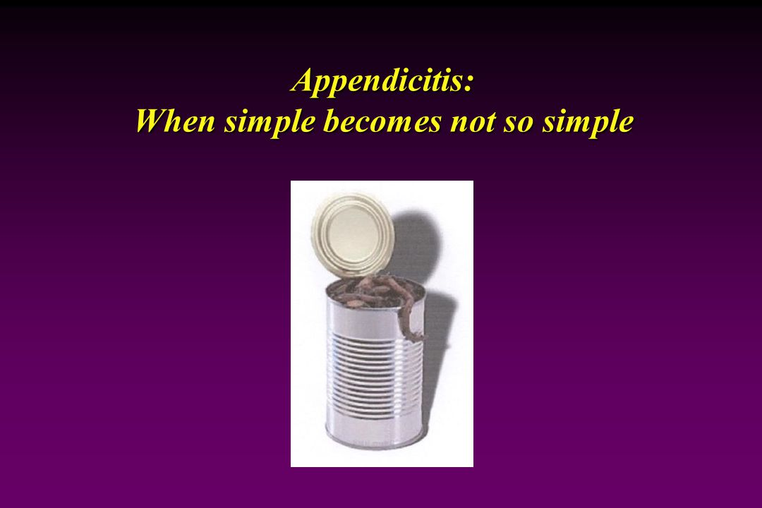 Appendicitis: When simple becomes not so simple Jeffrey C.