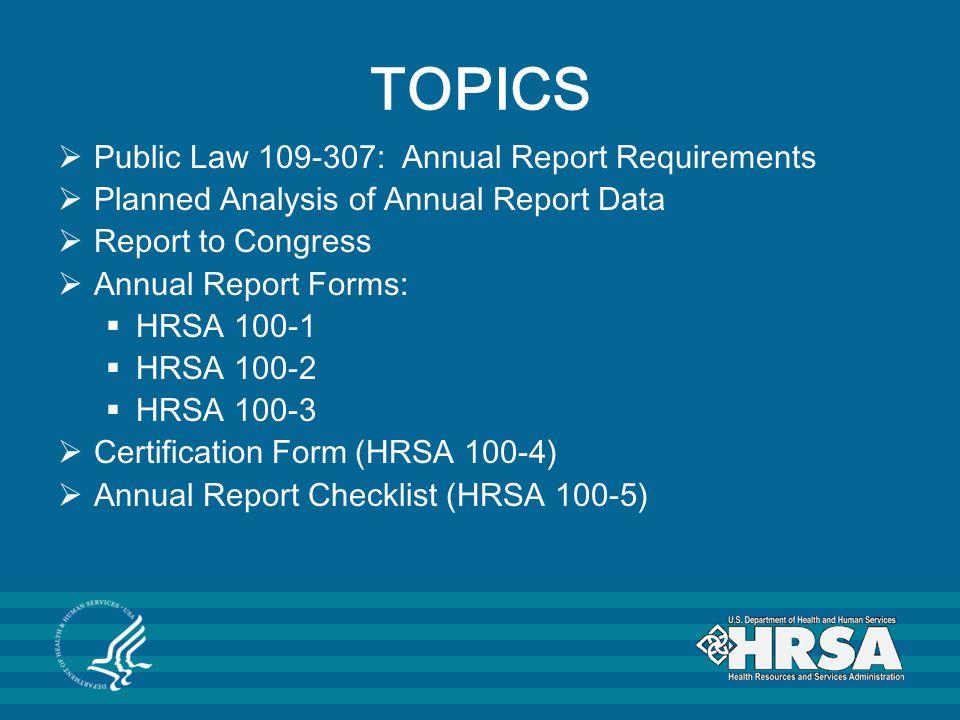 HRSA 100-1 - Screening Instrument HRSA 100-2 - Hospital Level Information HRSA 100-3 - Individual Program Level Information HRSA 100-4 - Certification Form HRSA 100-5 - Annual Report Checklist