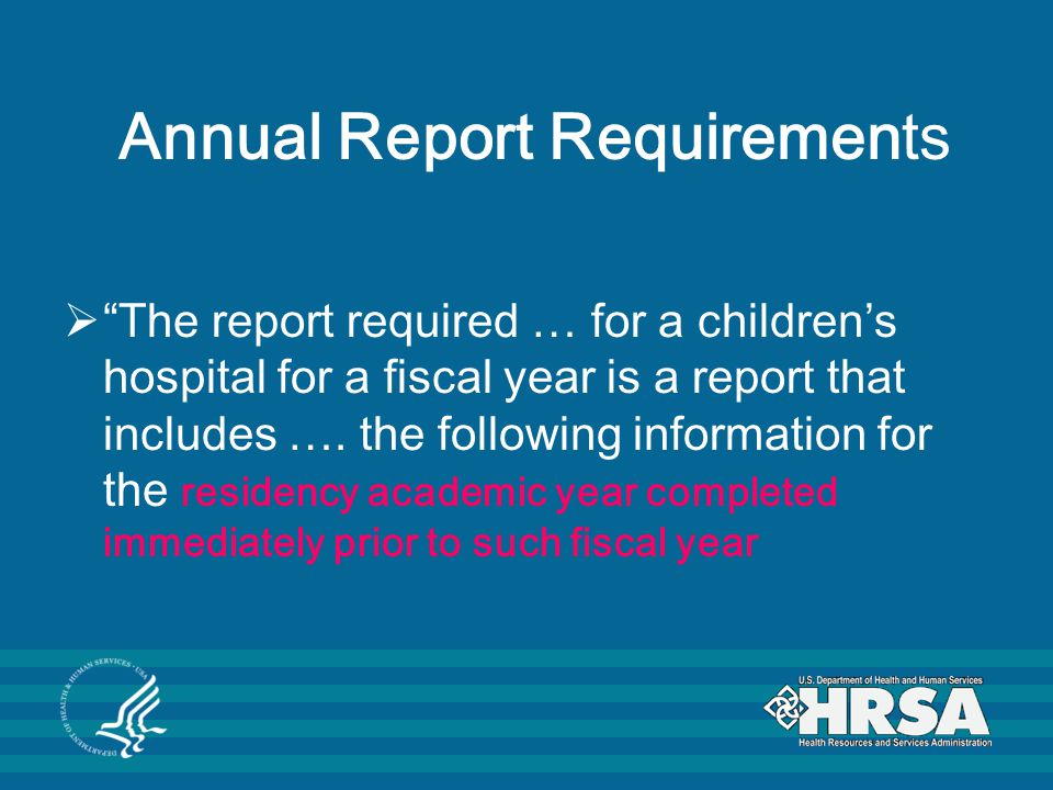 HRSA 100-1-E: Programs for which an Annual Report is Required  Based on responses to the previous worksheets in the HRSA 100-1, this sheet will pre-fill with the names of those programs for which an annual report is required.