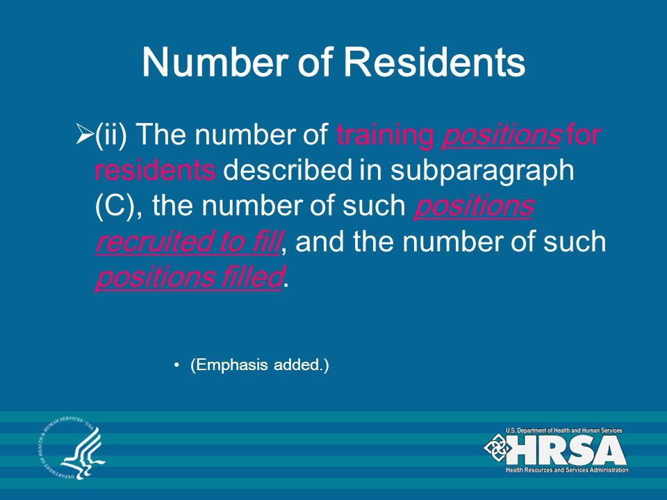 Number of Residents  (ii) The number of training positions for residents described in subparagraph (C), the number of such positions recruited to fill, and the number of such positions filled.