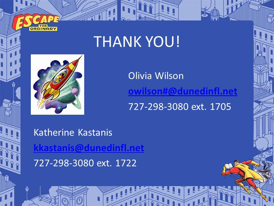 THANK YOU. Katherine Kastanis kkastanis@dunedinfl.net 727-298-3080 ext.