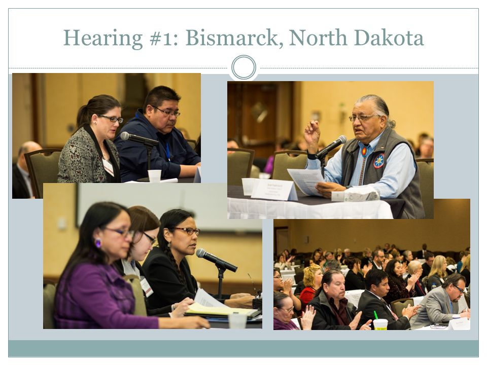 Hearing #1: Bismarck, North Dakota