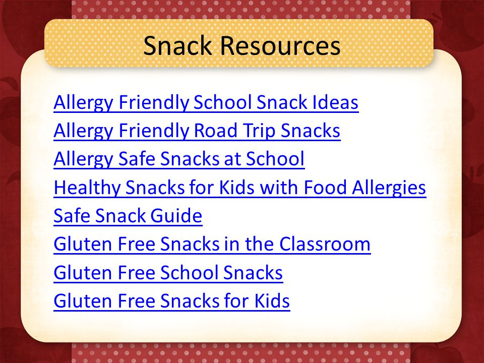 Snack Resources Allergy Friendly School Snack Ideas Allergy Friendly Road Trip Snacks Allergy Safe Snacks at School Healthy Snacks for Kids with Food Allergies Safe Snack Guide Gluten Free Snacks in the Classroom Gluten Free School Snacks Gluten Free Snacks for Kids