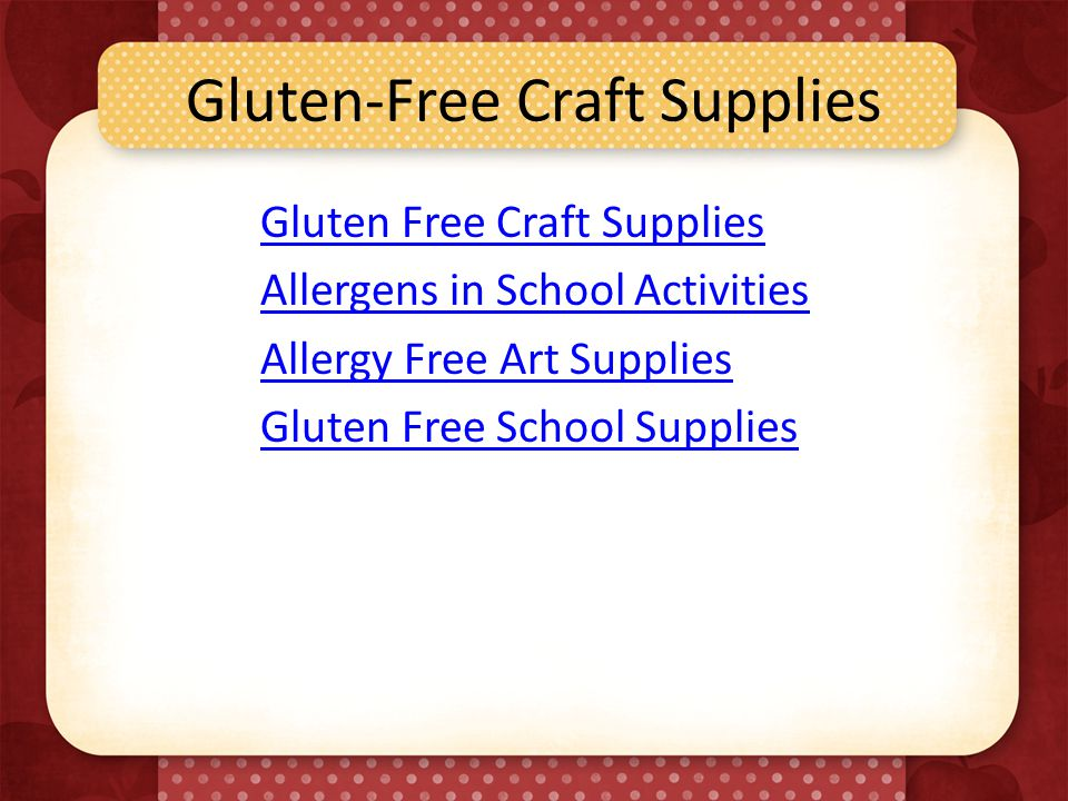 Gluten-Free Craft Supplies Gluten Free Craft Supplies Allergens in School Activities Allergy Free Art Supplies Gluten Free School Supplies