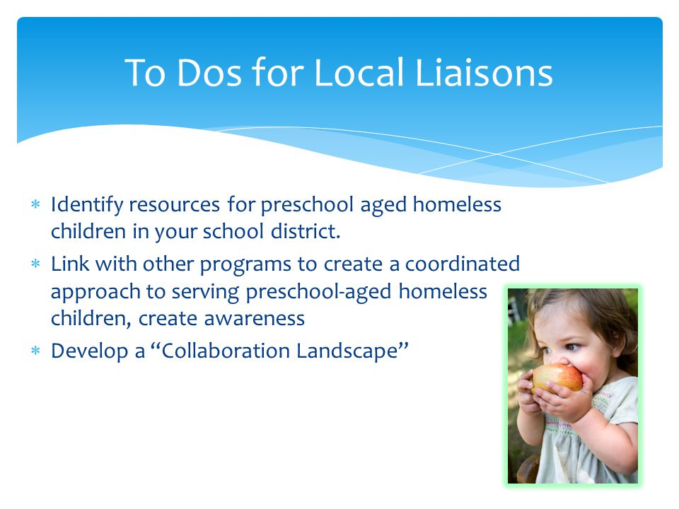  Identify resources for preschool aged homeless children in your school district.