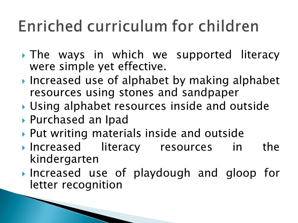  The ways in which we supported literacy were simple yet effective.