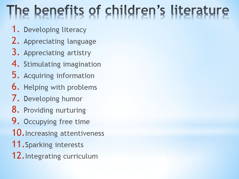 1. Developing literacy 2. Appreciating language 3. Appreciating artistry 4. Stimulating imagination 5. Acquiring information 6. Helping with problems
