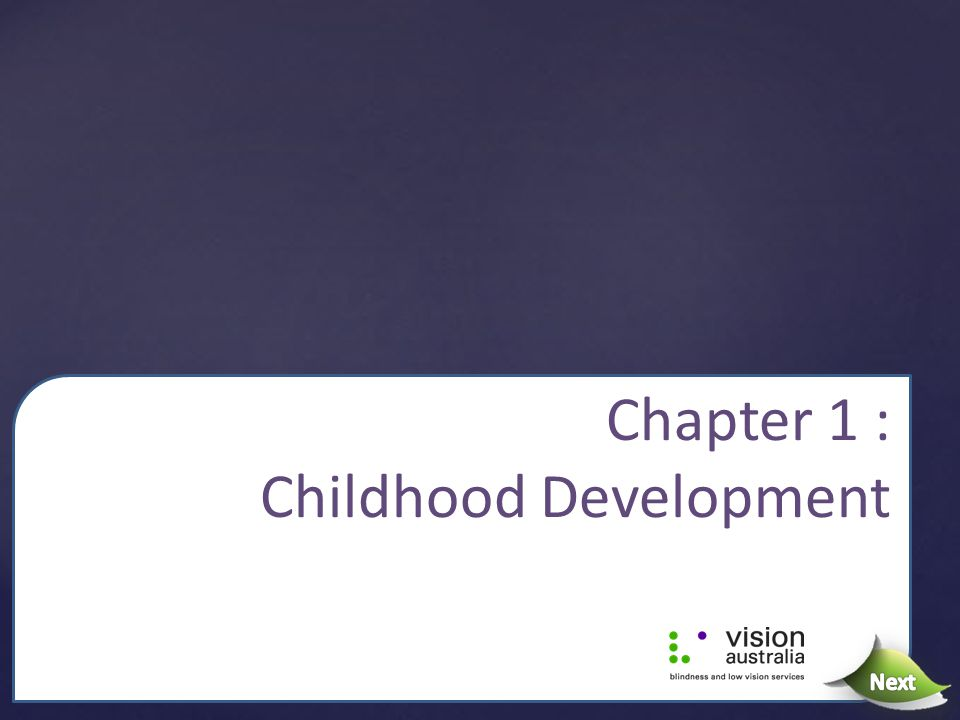 Chapter 1 : Childhood Development