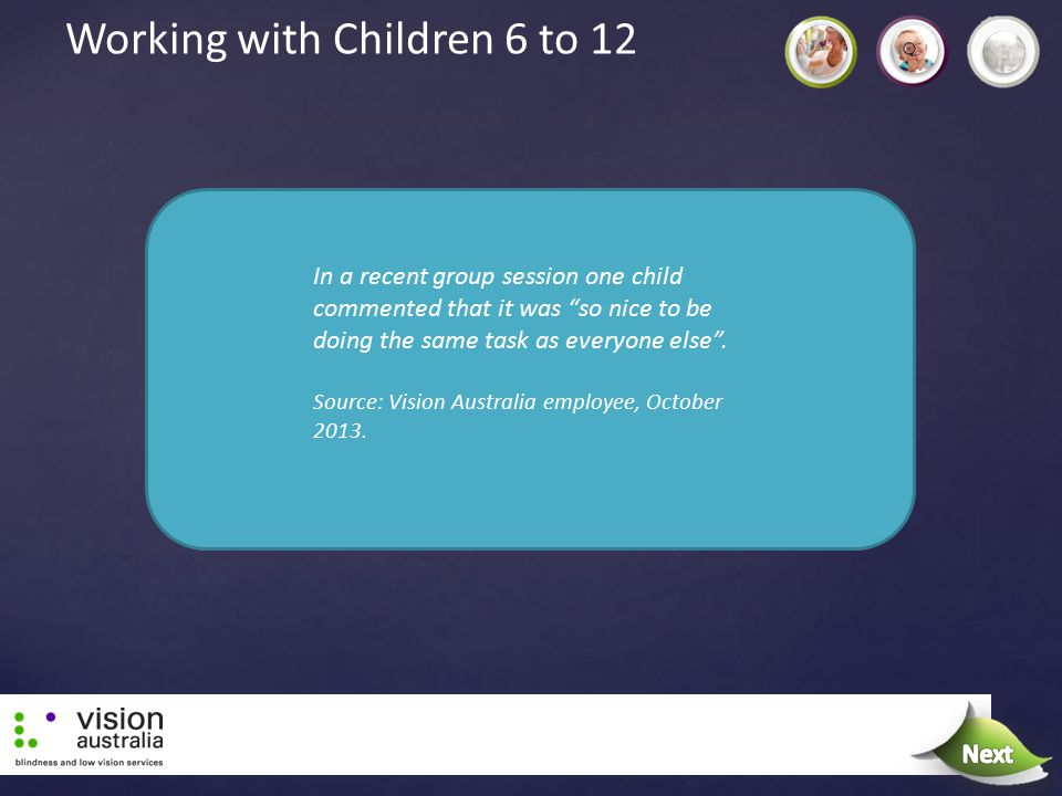 "Working with Children 6 to 12 In a recent group session one child commented that it was ""so nice to be doing the same task as everyone else"". Source:"