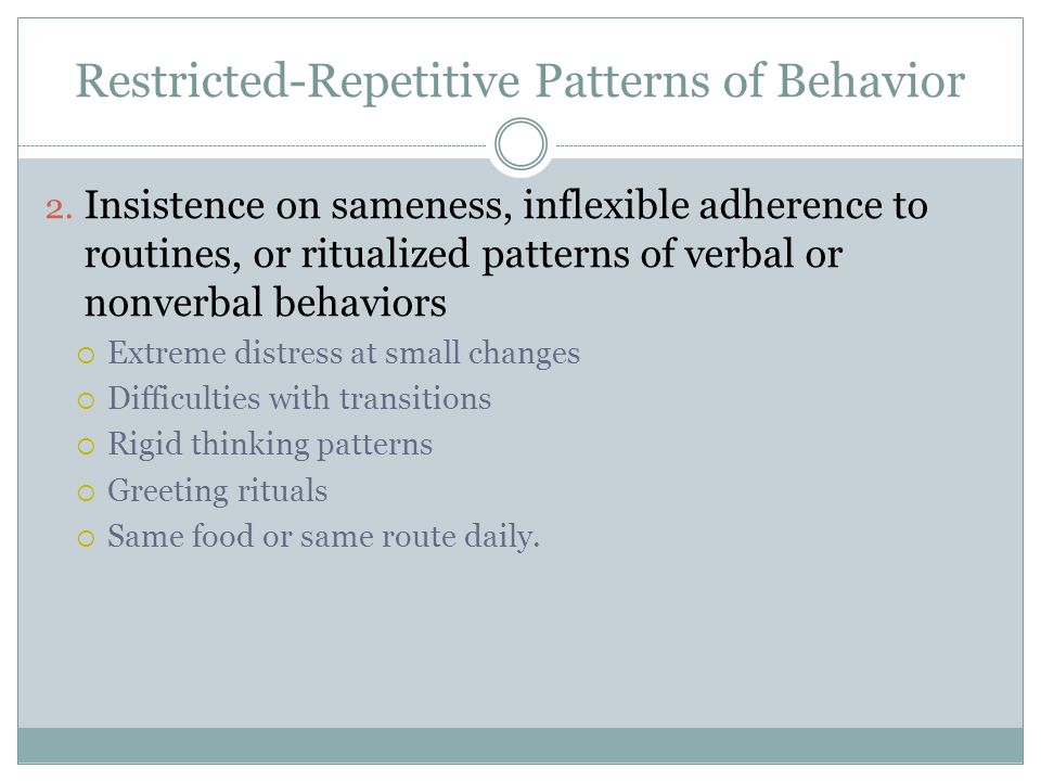 Restricted-Repetitive Patterns of Behavior 2.