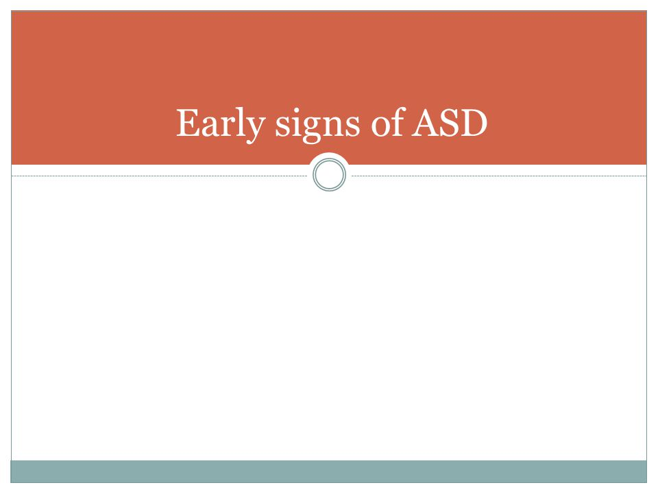 Early signs of ASD