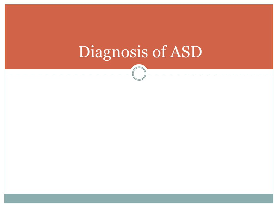 Diagnosis of ASD