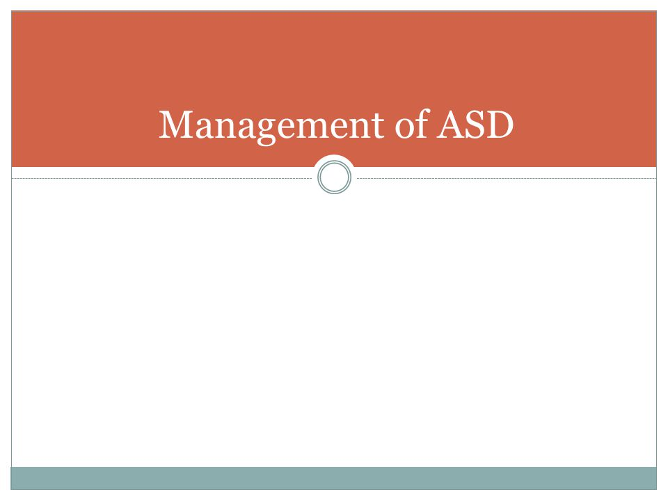 Management of ASD