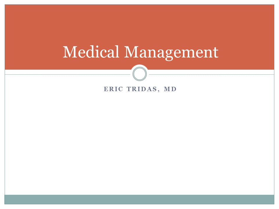ERIC TRIDAS, MD Medical Management