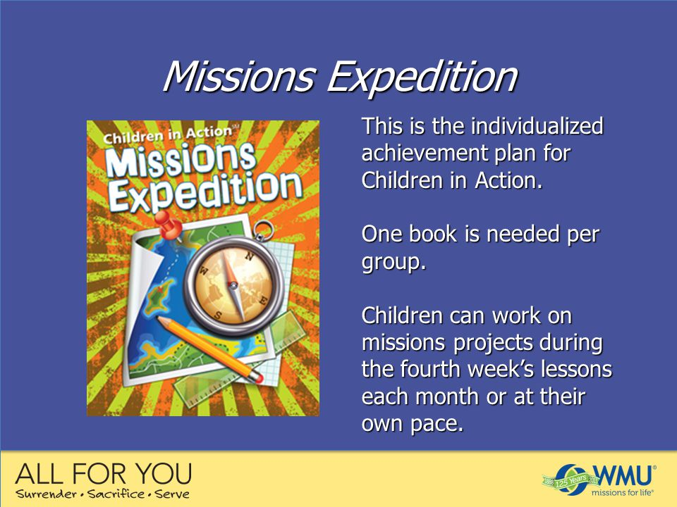 Missions Expedition This is the individualized achievement plan for Children in Action.
