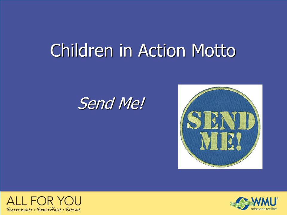 Send Me! Children in Action Motto