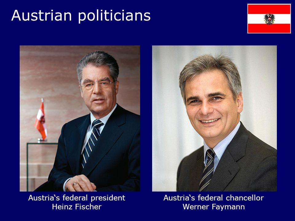 Austrian politicians Austria's federal president Heinz Fischer Austria's federal chancellor Werner Faymann