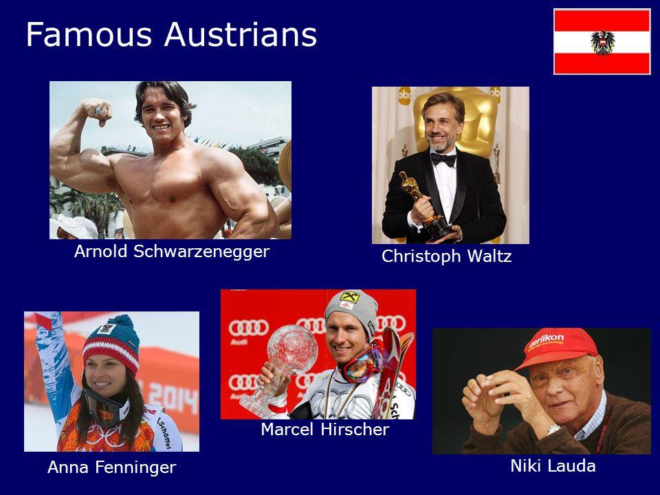 Famous Austrians Arnold Schwarzenegger Christoph Waltz Anna Fenninger Niki Lauda Marcel Hirscher