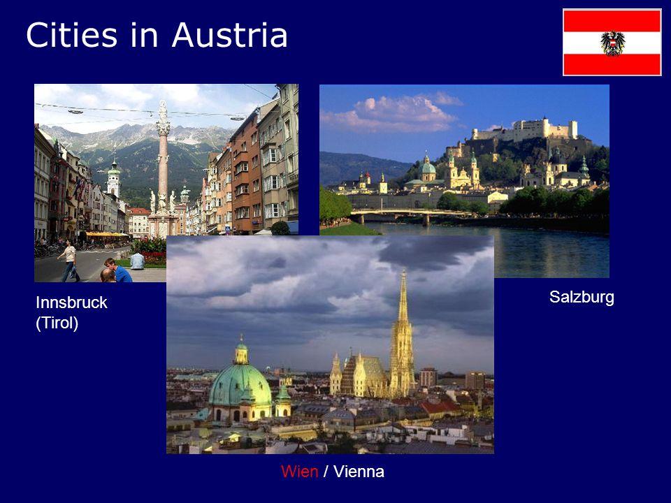 Cities in Austria Innsbruck (Tirol) Salzburg Wien / Vienna