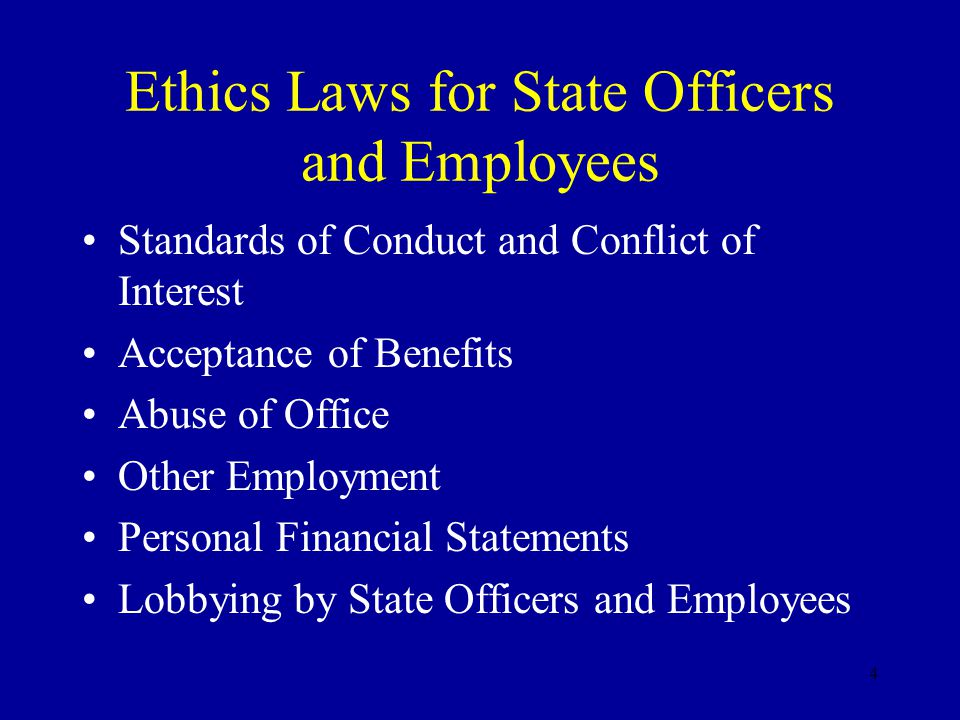 5 Standards of Conduct and Conflict of Interest A state officer or employee should not: 1.