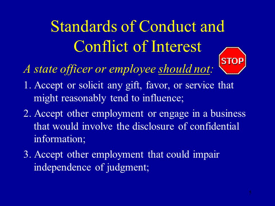 6 Continued...a state officer or employee should not: 4.