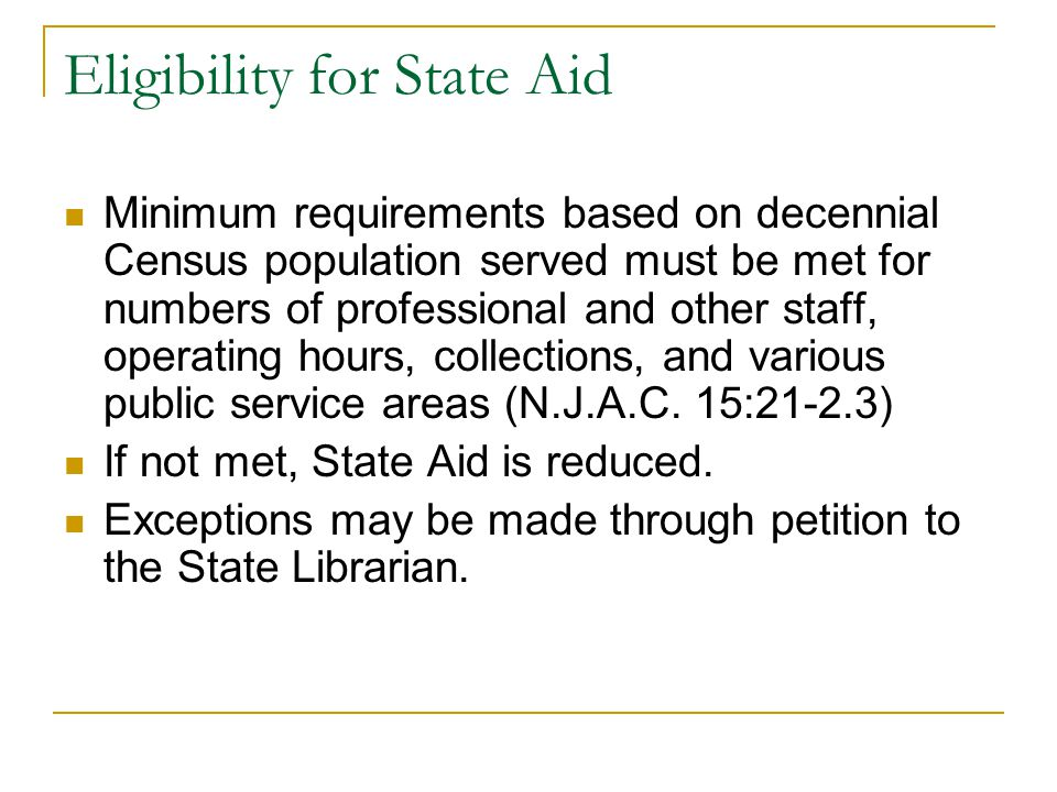 Eligibility for State Aid Minimum requirements based on decennial Census population served must be met for numbers of professional and other staff, op