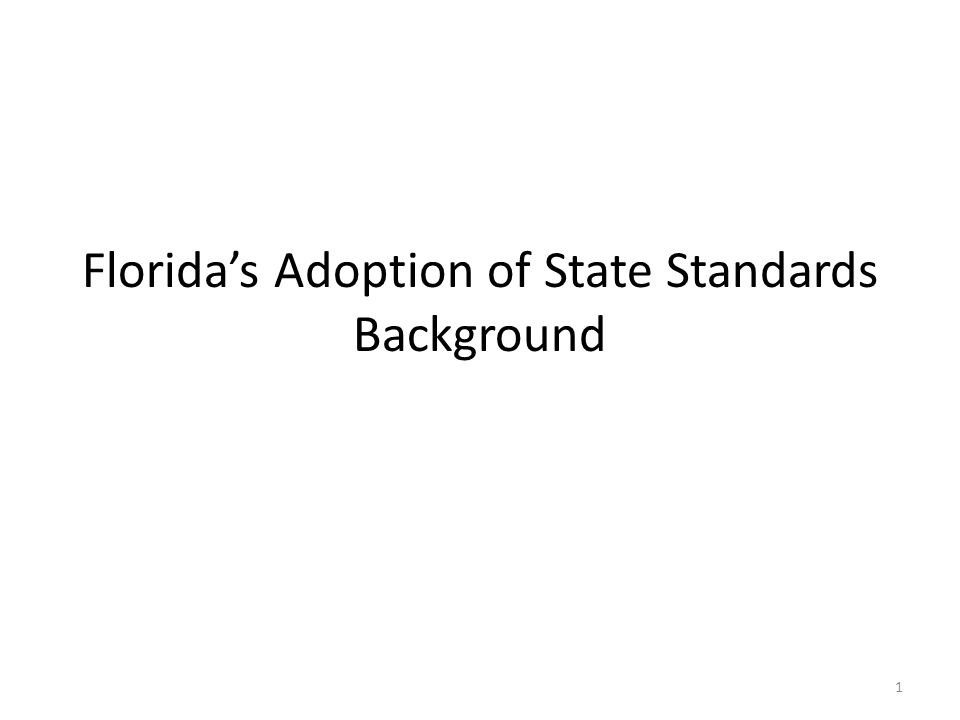 Florida's Adoption of State Standards Background 1