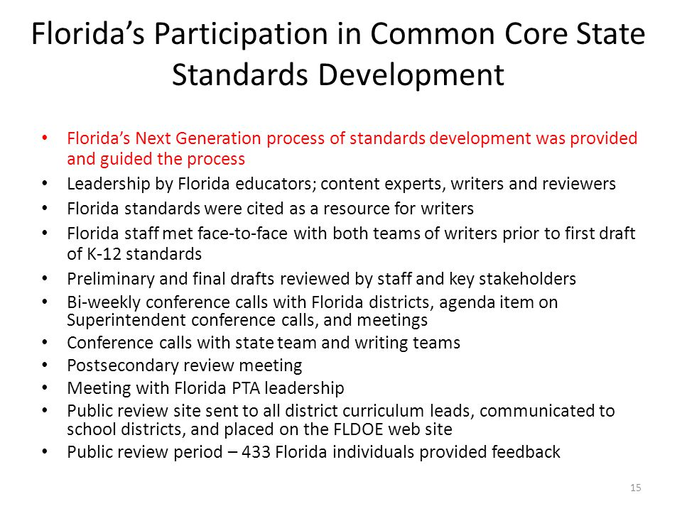 Florida's Participation in Common Core State Standards Development Florida's Next Generation process of standards development was provided and guided