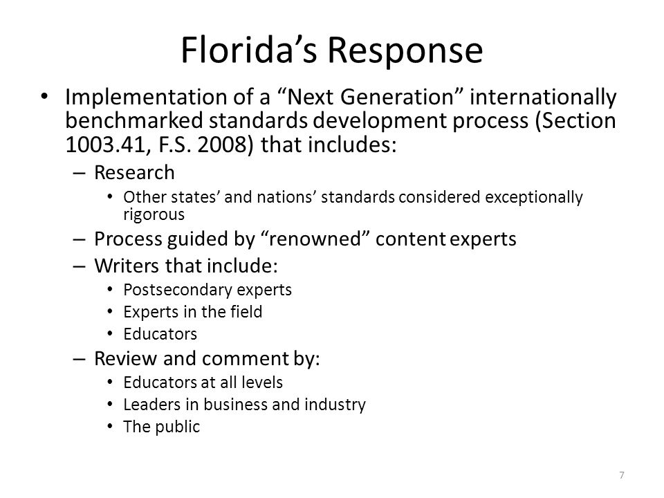 "Florida's Response Implementation of a ""Next Generation"" internationally benchmarked standards development process (Section 1003.41, F.S. 2008) that i"