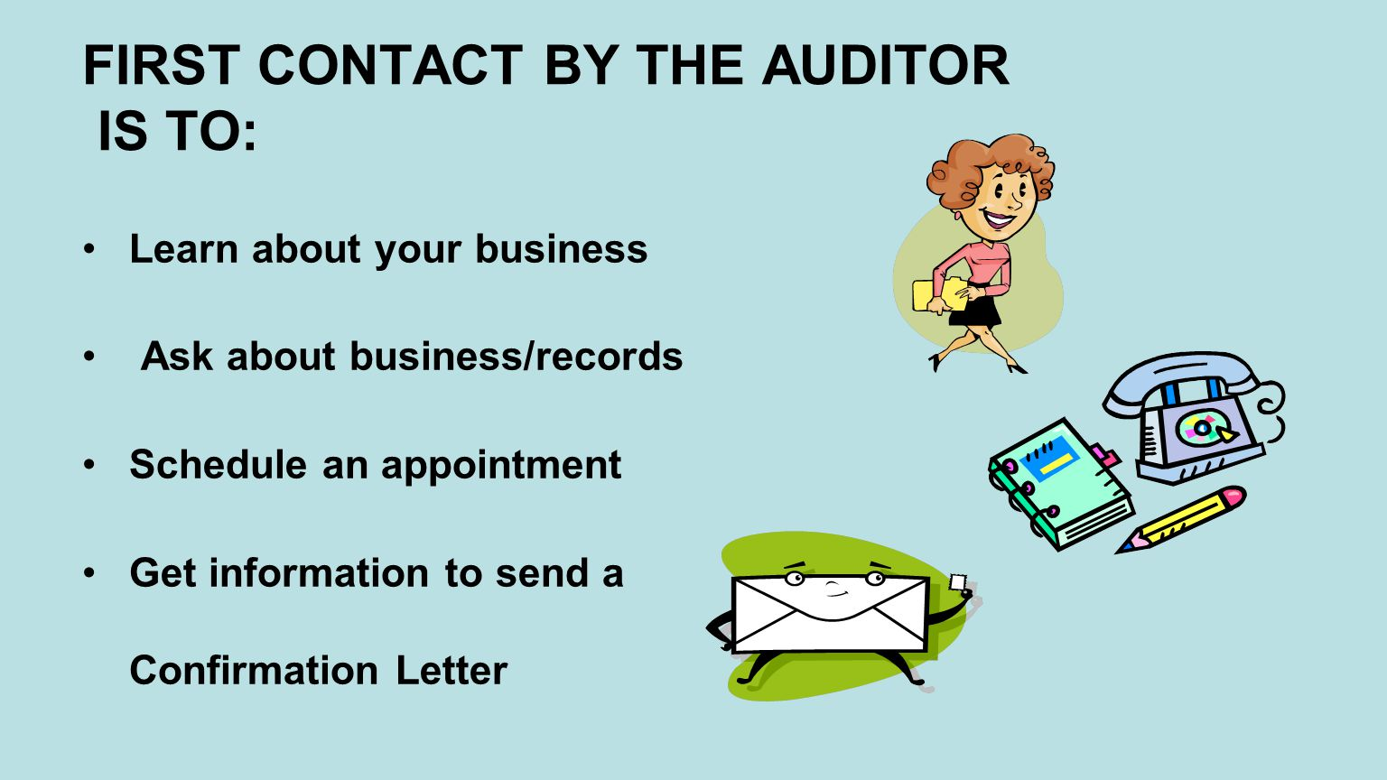 RECORDS NEEDED FOR THE AUDIT For sales and use tax : Copies of previously filed sales/use tax returns and supporting paperwork General ledgers/chart of accounts Sales journals or registers Sales invoices Resale certificates, exemption letters, shipping docs to support exemptions Federal Income Tax returns