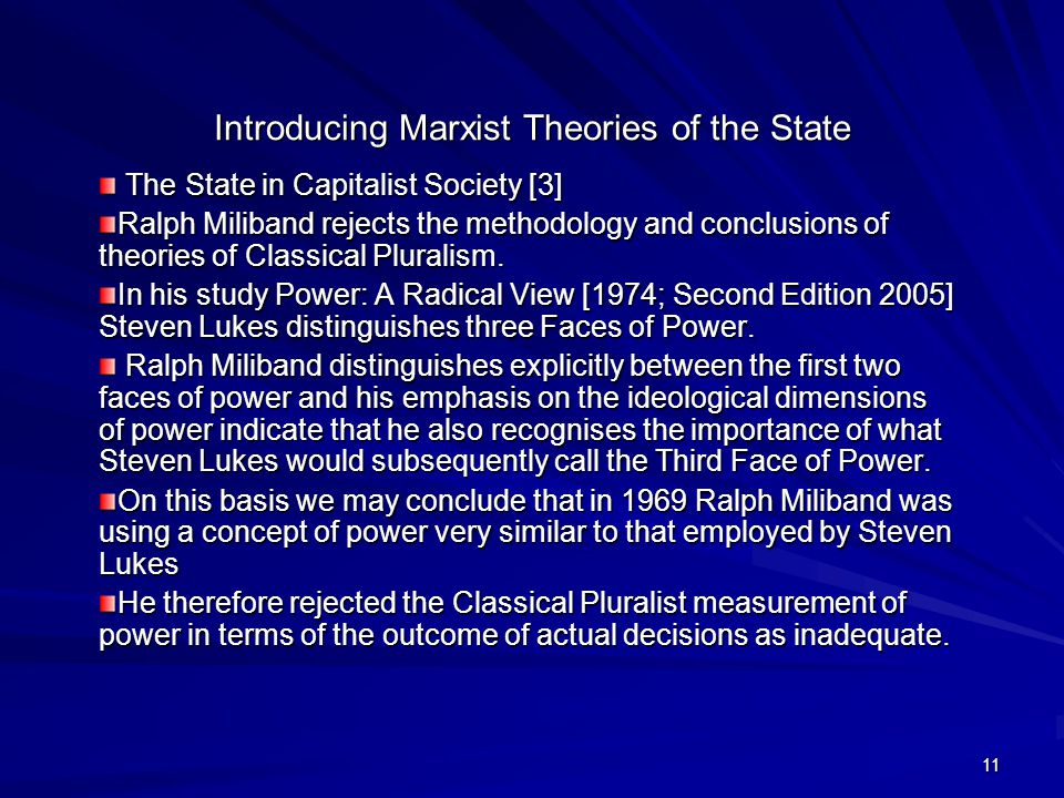 11 Introducing Marxist Theories of the State The State in Capitalist Society [3] The State in Capitalist Society [3] Ralph Miliband rejects the methodology and conclusions of theories of Classical Pluralism.