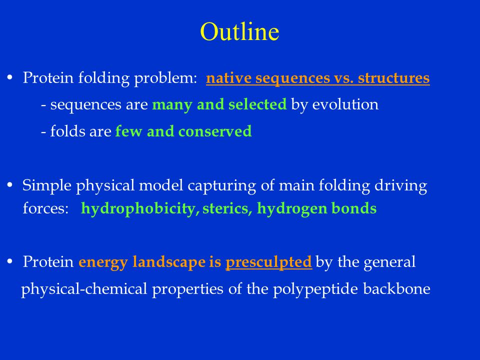 Outline Protein folding problem: native sequences vs.