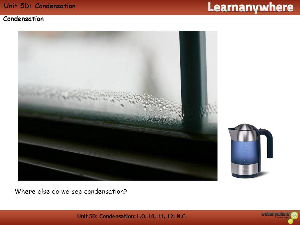 Unit 5D: Condensation: L.O. 10, 11, 12: N.C.