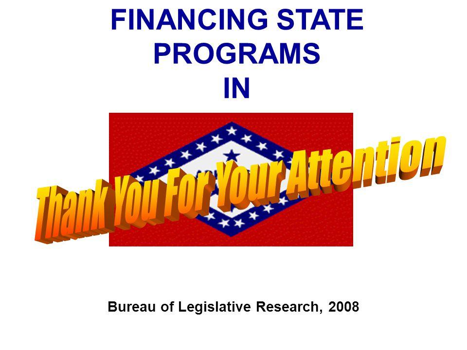 FINANCING STATE PROGRAMS IN Bureau of Legislative Research, 2008