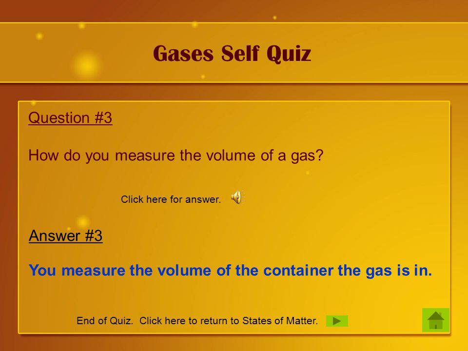Gases Self Quiz Question #3 How do you measure the volume of a gas.