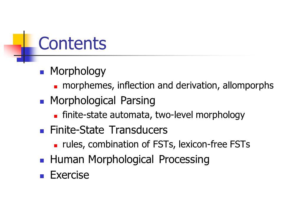 Combination of FSTs (1) iksses Surface iks#s Intermediate ^siks +3SG Lexical +Vs Lexicon-FST Rule1-FSTRuleN-FST...