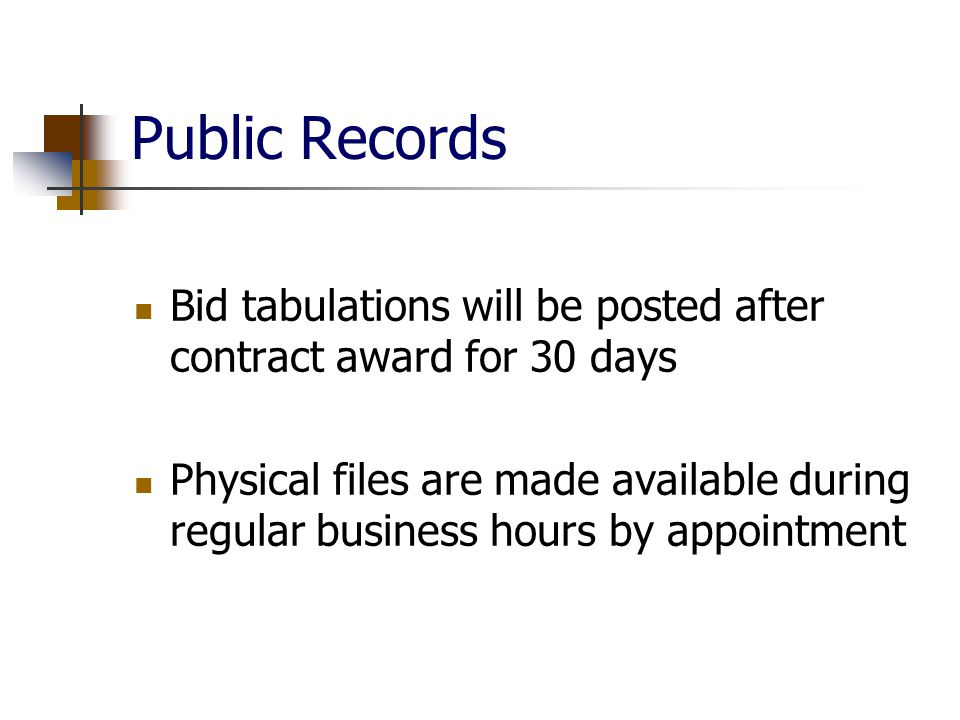 Public Records Bid tabulations will be posted after contract award for 30 days Physical files are made available during regular business hours by appointment