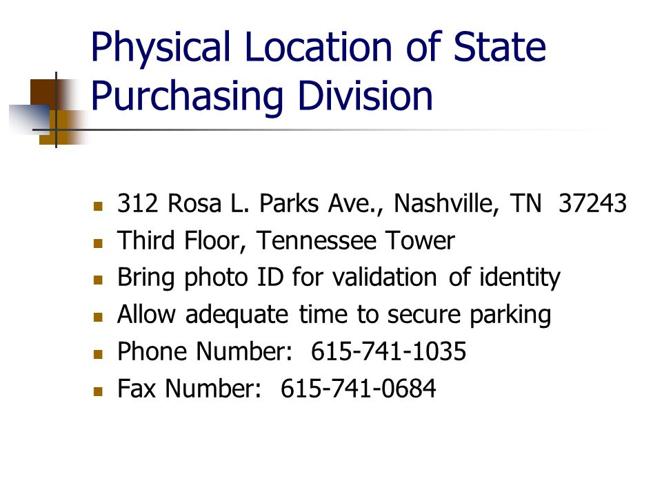 Physical Location of State Purchasing Division 312 Rosa L.