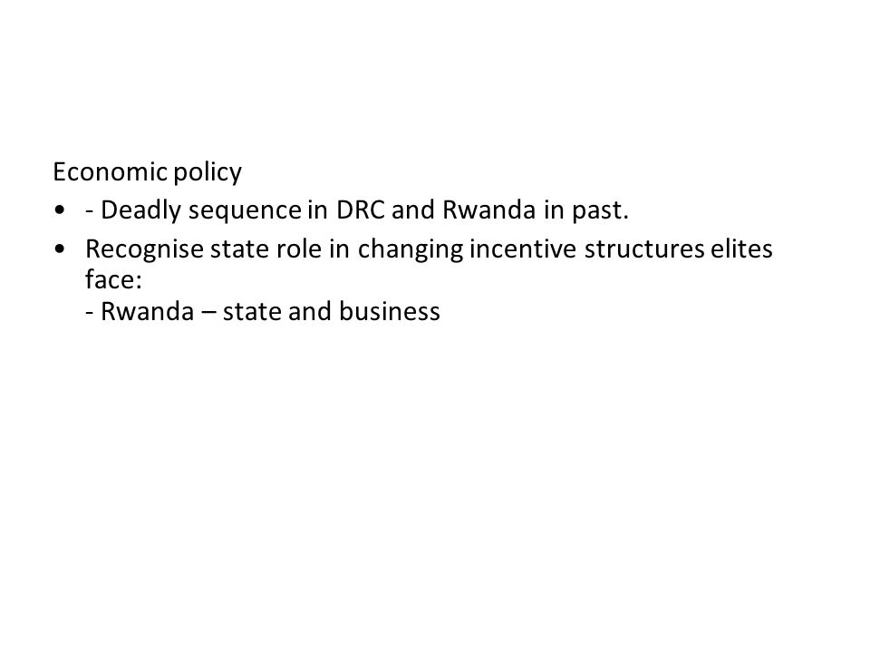 Economic policy - Deadly sequence in DRC and Rwanda in past.